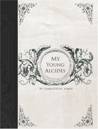 My Young Alcides (Large Print Edition)