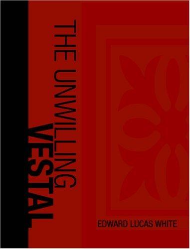 The Unwilling Vestal  (Large Print Edition)