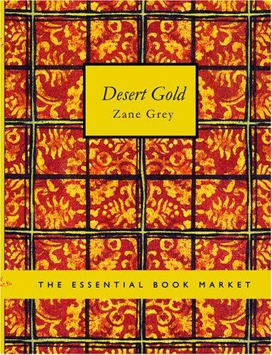 Desert Gold (Large Print Edition)