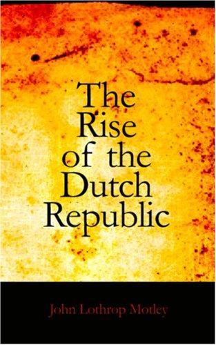 The Rise of the Dutch Republic