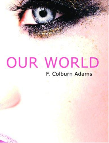 Our World (Large Print Edition)