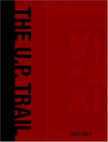 The U.P. Trail (Large Print Edition)