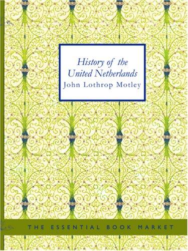 History of the United Netherlands (Large Print Edition)