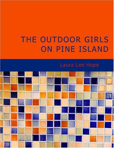 The Outdoor Girls on Pine Island (Large Print Edition)