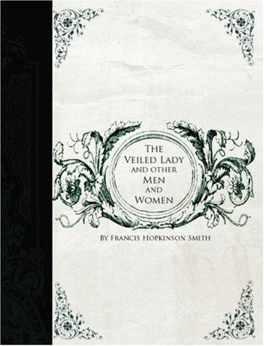 Download The Veiled Lady and other Men and Women (Large Print Edition)