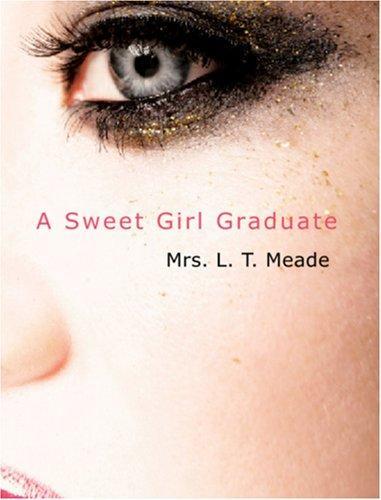 A Sweet Girl Graduate (Large Print Edition)