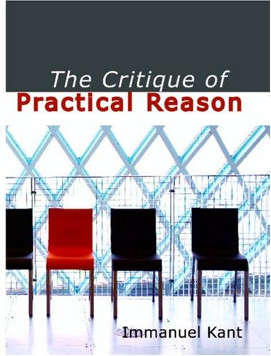 The Critique of Practical Reason (Large Print Edition)