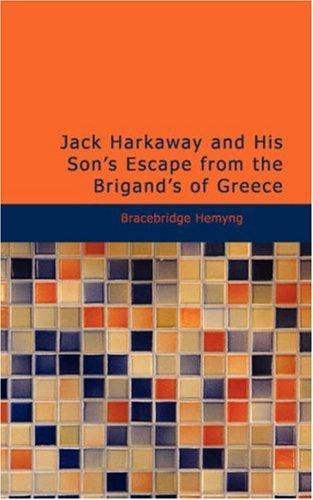 Download Jack Harkaway and His Son\'s Escape from the Brigand\'s of Greece