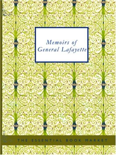 Memoirs of General Lafayette (Large Print Edition)