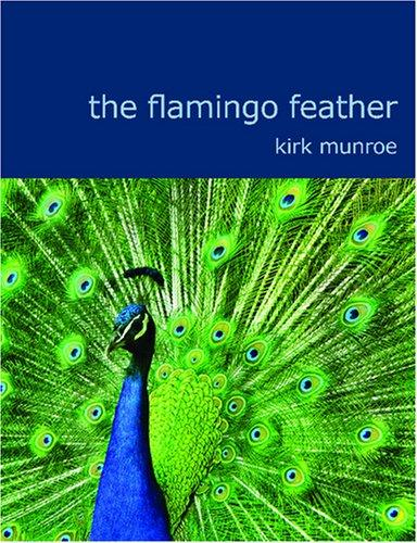 The Flamingo Feather (Large Print Edition)