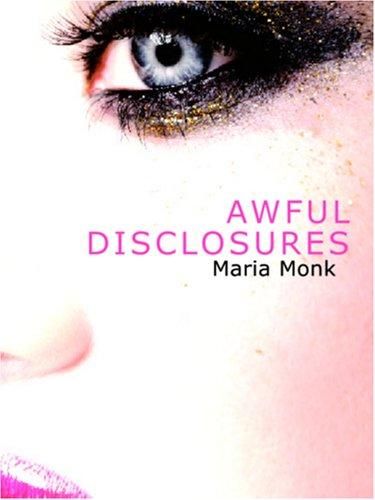 Awful Disclosures (Large Print Edition)