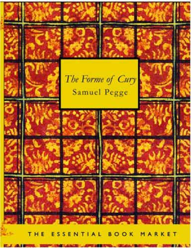 The Forme of Cury (Large Print Edition)