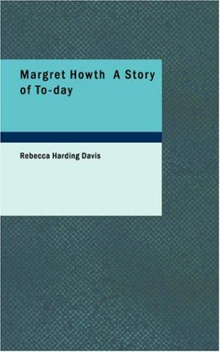 Margret Howth A Story of To-day