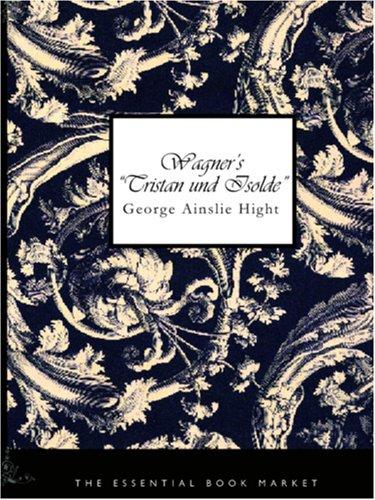 """Download Wagner\'s """"Tristan und Isolde"""" (Large Print Edition)"""
