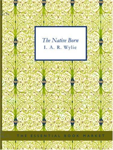 The Native Born (Large Print Edition)