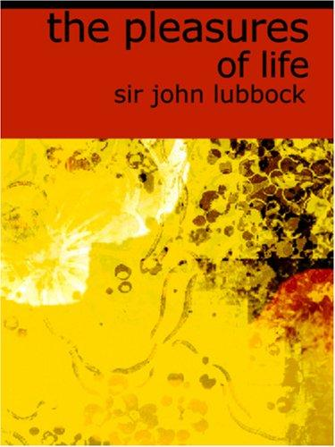 The Pleasures of Life (Large Print Edition)