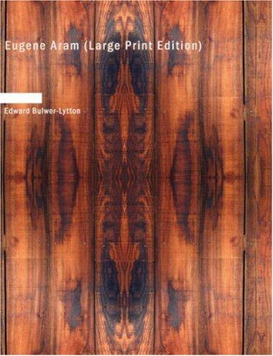 Download Eugene Aram (Large Print Edition)