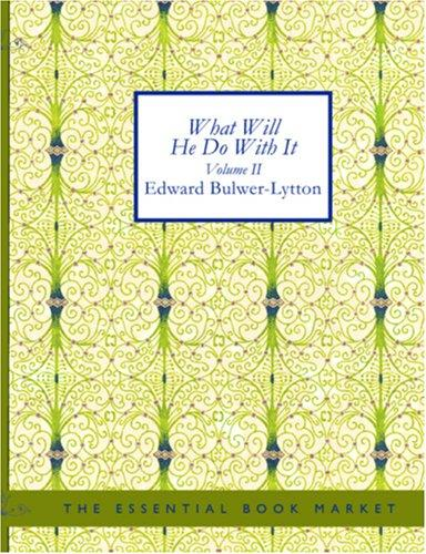 What Will He Do with It, Volume I (Large Print Edition)