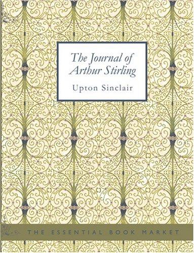 The Journal of Arthur Stirling (Large Print Edition)