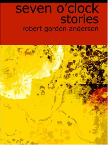 Seven O\'Clock Stories (Large Print Edition)