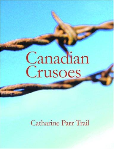 Canadian Crusoes (Large Print Edition)