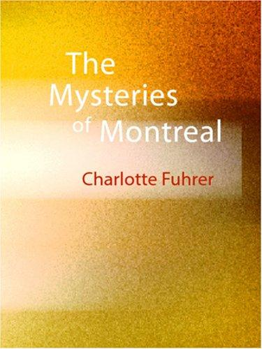 Download The Mysteries of Montreal (Large Print Edition)