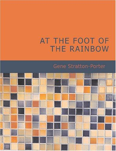 At the Foot of the Rainbow (Large Print Edition)