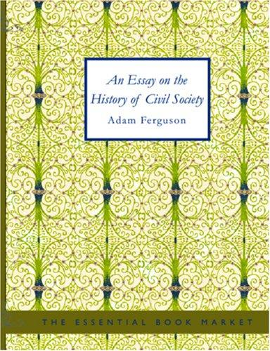 Download An Essay on the History of Civil Society (Large Print Edition)