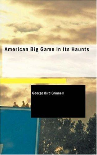 Download American Big Game in Its Haunts