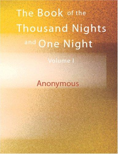 The Book of the Thousand Nights and One Night, Volume I (large Print Edition)