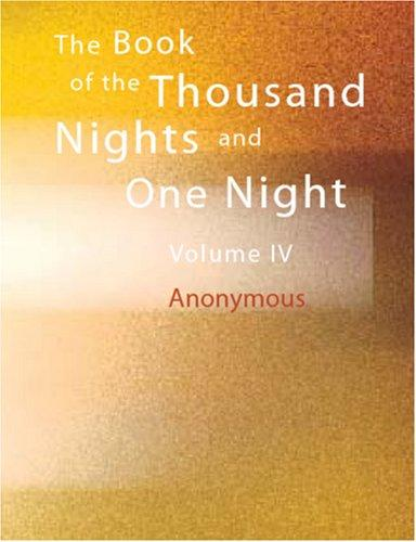 Download The Book of the Thousand Nights and One Night, Volume IV (large Print Edition)