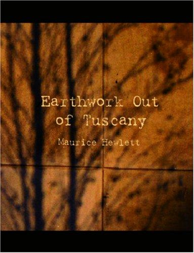 Download Earthwork out of Tuscany (Large Print Edition)