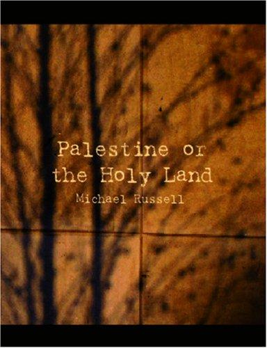 Palestine or the Holy Land (Large Print Edition)