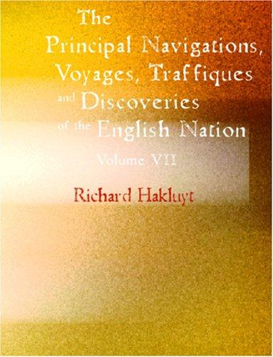 Download The Principal Navigations, Voyages, Traffiques and Discoveries of the English Nation (Large Print Edition)