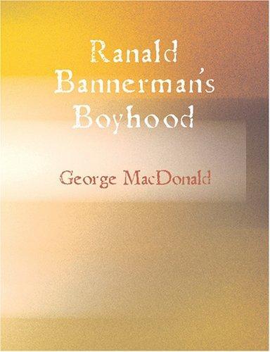 Ranald Bannerman\'s Boyhood (Large Print Edition)