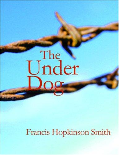 The Under Dog (Large Print Edition)