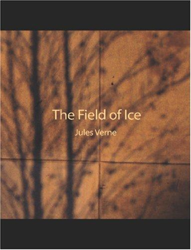 The Field of Ice (Large Print Edition)