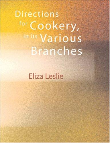 Download Directions for Cookery, in its Various Branches (Large Print Edition)