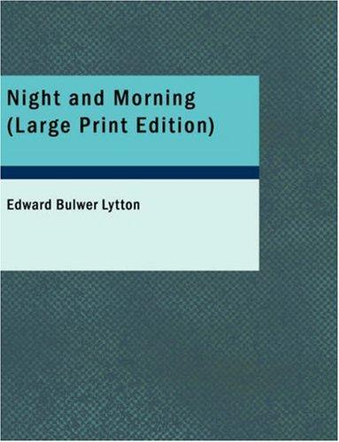 Download Night and Morning (Large Print Edition)