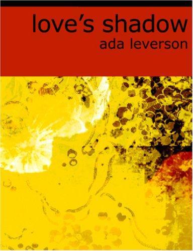 Love\'s Shadow (Large Print Edition)