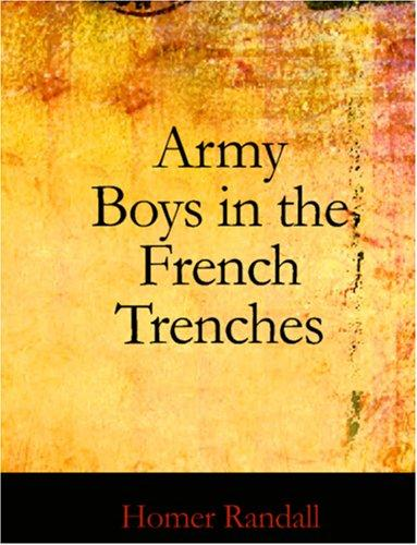 Army Boys in the French Trenches (Large Print Edition)