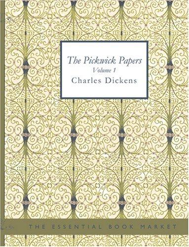 The Pickwick Papers Volume 1 (Large Print Edition)