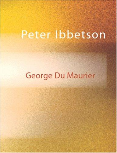 Peter Ibbetson (Large Print Edition)