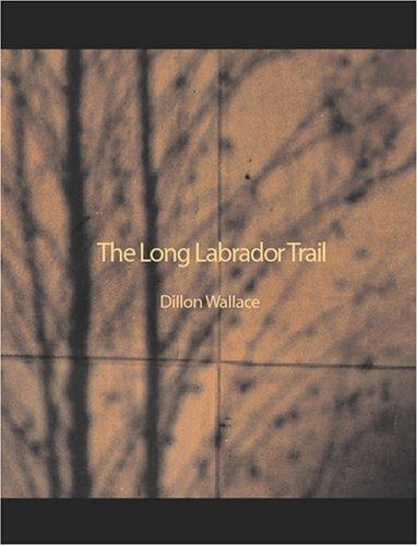 Download The Long Labrador Trail (Large Print Edition)
