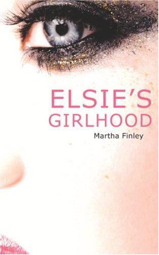 Elsie\'s Girlhood