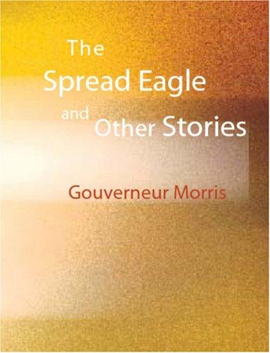 Download The Spread Eagle and Other Stories (Large Print Edition)