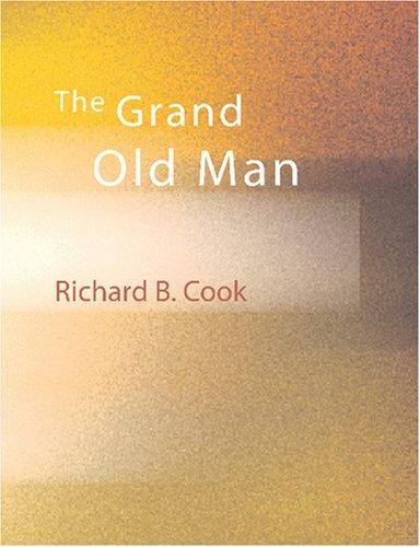 The Grand Old Man (Large Print Edition)