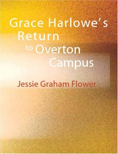 Grace Harlowe\'s Return to Overton Campus (Large Print Edition)