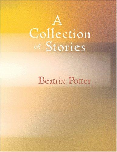 Download A Collection of Beatrix Potter Stories (Large Print Edition)