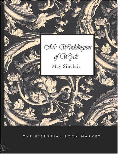 Mr. Waddington of Wyck (Large Print Edition)